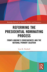 Reforming the Presidential Nominating Process: Front-Loading's Consequences and the National Primary Solution Cover