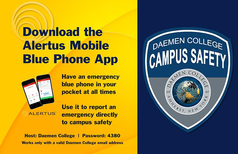 Download the Alertus Mobile Blue Phone App. Host= Daemen College  Password = 4380